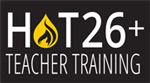 HOT 26+ Teacher Training